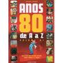 Anos 80 De A A Z Revista / Livro 100% Ilustrado Cores Couch