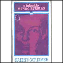 O Falecido Mundo Burguês - Nadine Gordimer Original