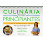 Culinária Para Principiantes Kate Fryer