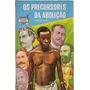 Abolição Palha Negro Escravidão História Zumbi Palmares Etc