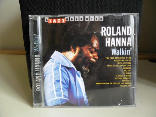 Cd Roland Hanna - Walkin Original