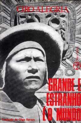 Grande E Estranho É O Mundo - Ciro Alegria - 1981 - Livro Original