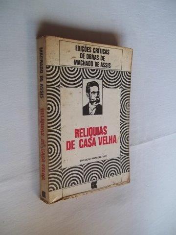 * Livro Machado De Assis - Reliquias De Casa Velha Original