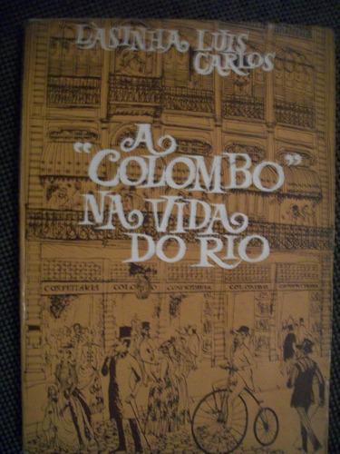 A Colombo Na Vida Do Rio-lasinha E Luiz Carlos-frete Gratis