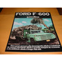 Folder Raro Ford Caminhao F 600 76 1976 77 1977 78 1978 V8