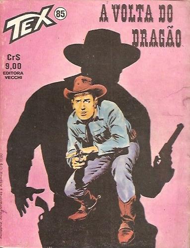 Tex  - Nº 85 - A Volta Do Dragão - Ed. Vecchi -  1978 Original