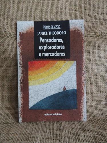 Pensadores, Exploradores E Mercadores Janice Theodoro 1994 Original