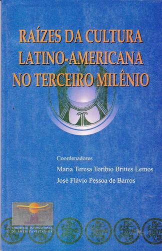 Raízes Da Cultura Latino Americana No Terceiro Milênio/ Novo Original