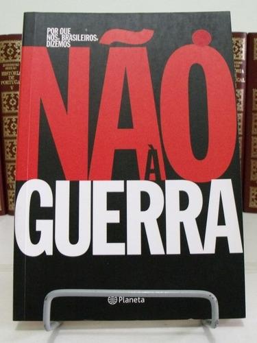 Livro Por Que Nós, Brasileiros, Dizemos Não À Guerra Original