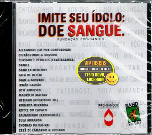 Cd Imite Seu Ídolo Doe Sangue Com Zezé Di Camargo E Luciano Original