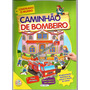 Livro Infantil Caminhão De Bombeiro