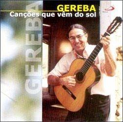 Cd Gereba - Cancoes Que Vem Do Sol ( Maracatu Xote ) -novo Original