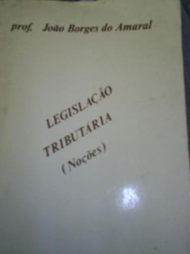 Legislação Tributária (noções) - Prof. João Borges Do Amaral Original
