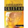 Livro Aconselhamento Cristão Edição Século 21 Gary Collins