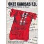 Onze Camisas F. C.: A Sobrevivência De Um Time De Futebol
