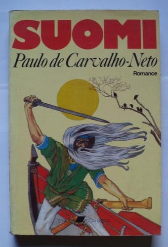 Livro Suomi De Paulo De Carvalho Neto Original