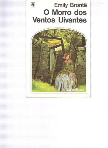 O Morro Dos Ventos Uivantes - Emily Bronte - 1980 - Ed. Abri