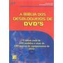 Livro A Bíblia Dos Desbloqueios De Dvds
