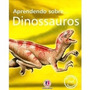 Livro Aprendendo Sobre ... Dinossauros Ciranda Cultural