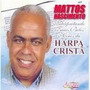 2 Cd Harpa Crista Na Voz De Mattos Nascimento Vol 1 E Vol 2