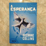 Livro A Esperança Jogos Vorazes Vol. 3 Suzanne Collins