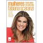Livro: Mulheres, Muito Além Do Salto Alto Fabiana Scaranzi