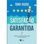 Satisfação Garantida Livro Tony Hsieh Frete 8 Reais