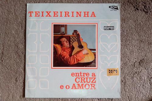 Lp Vinil Teixeirinha - Entre A Cruz E O Amor