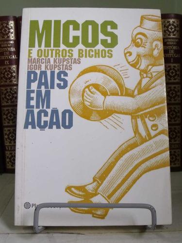 * Livro - Micos E Outros Bichos - País Em Ação - Márcia Ku. Original