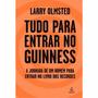 Livro Tudo Para Entrar No Guinness Larry Olmsted Novo