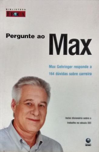 Pergunte Ao Max - Max Gehringer Original