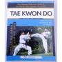 Tae Kwon Do Ultimate Guide Yeon Hee Park Jon Gerrard