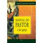 Manual Do Pastor E Da Igreja Livro Jaziel Guerreiro Martins