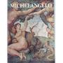 Michelangelo Livro Sobre O Artista E Suas Obras