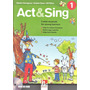 Act&sing 1 Three Mini musicals For Young Learners Book W