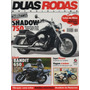 Duas Rodas N°363 Shadow 750 Bandit 650s Yamaha Neo Honda Biz