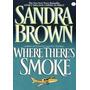Where There's Smoke Sandra Brown