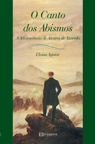 O Canto Dos Abismos: A Adolescência De Álvares De Azevedo Original