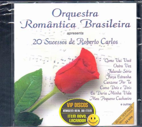 Cd Orquestra Romântica 20 Sucessos De Roberto Carlos Lacrado Original