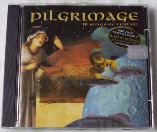 Cd  Pilgrimage 10 Songs Of Ecstasy  Novo Original