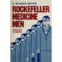 Rockefeller Medicine Men Medicine And Capitalism In Americ