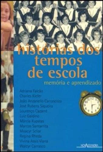 Livro Histórias Dos Tempos De Escola Adriana Falcão E Outros Original