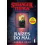 Livro Stranger Things: Raízes Do Mal Lacrado!