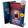 Livro Stranger Things Raízes Do Mal Série Oficial Volume 1