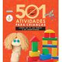 501 Atividades Para Crianças Longe Da Tv, Do Tablet E Do Sm