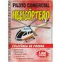 Coletânea De Provas Piloto Comercial Helicóptero