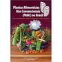 Plantas Alimentícias Não Convencionais Panc No Brasil