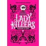 Lady Killers Assassinas Em Serie Darkside