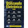 Utilizando Eletrônica Com Ao, Scr, Triac, Ujt, Put, Ci 555,