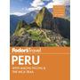 Fodor's Peru: With Machu Picchu & The Inca Trail